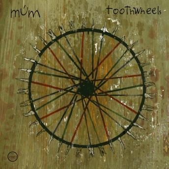 Múm-Toothwheels