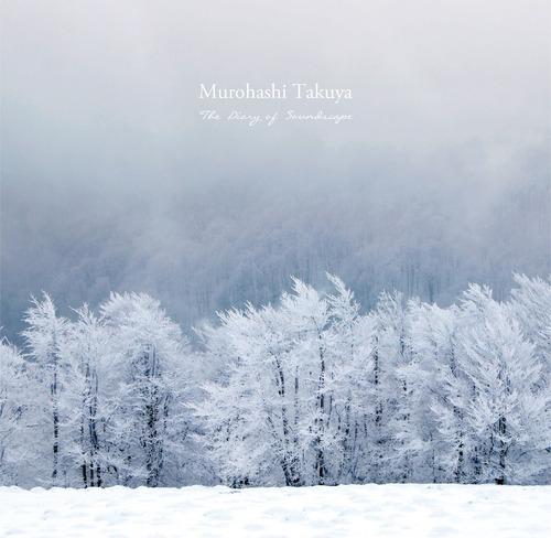 Murohashi Takuya-The Diary of Soundscape