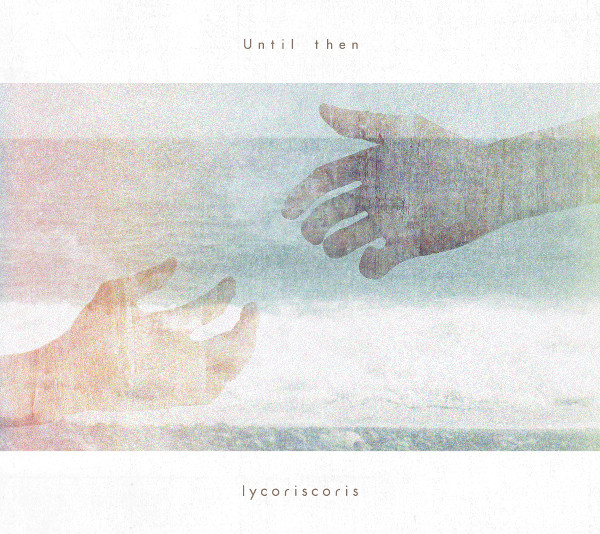 Until then-lycoriscoris