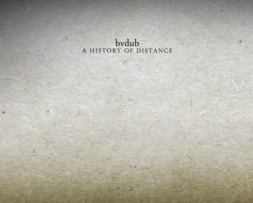 bvdub-A History of Distance