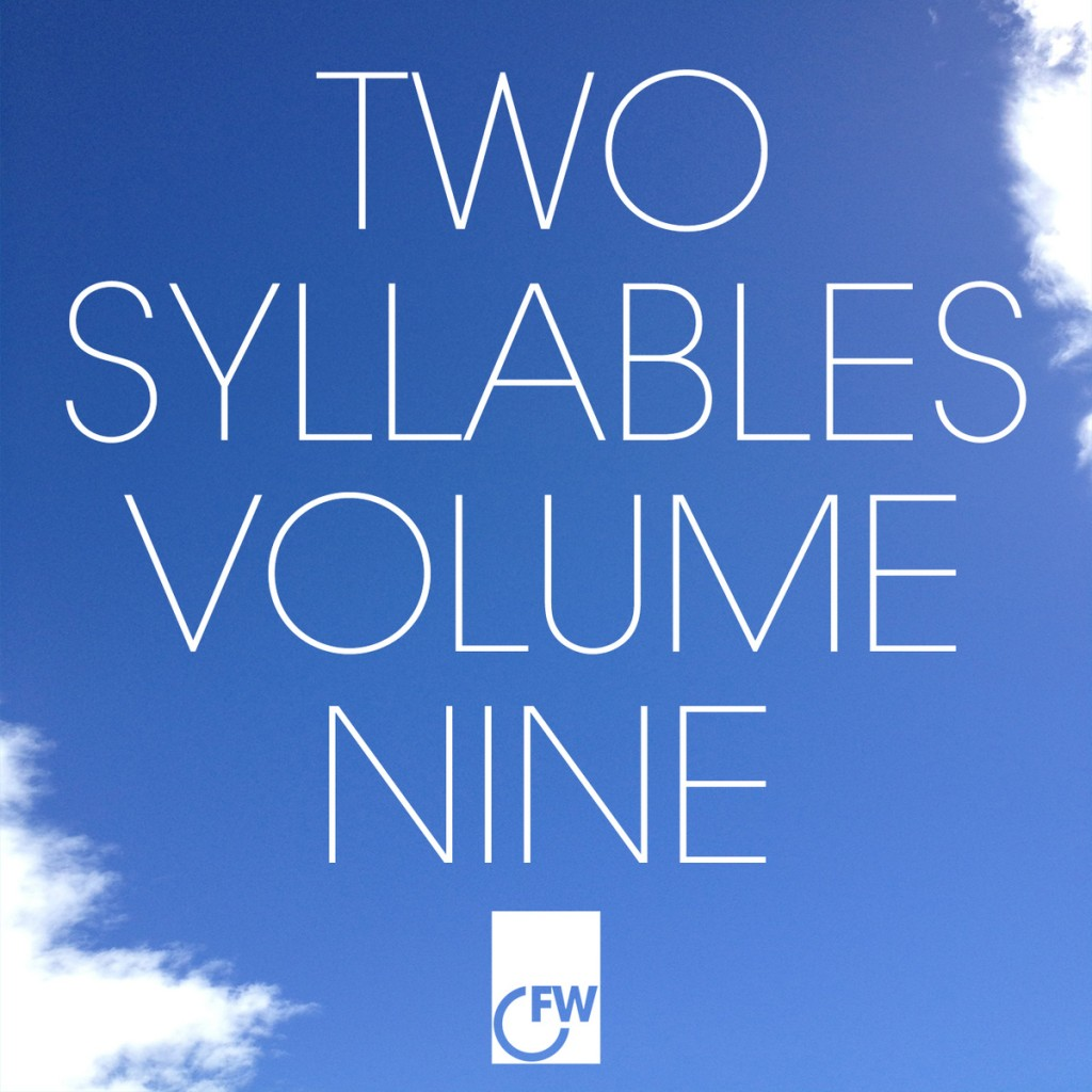 Two Syllables Volume Nine