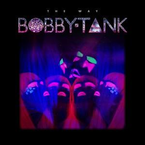 Bobby Tank - The Way