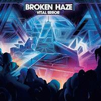 Broken Haze - Vital Error