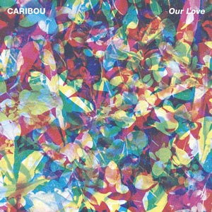 Caribou_Our_Love